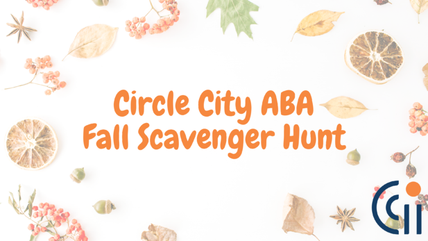 Words Circle City ABA Fall Scavenger Hunt with fall leaves and items in background with Circle City ABA icon in right bottom corner