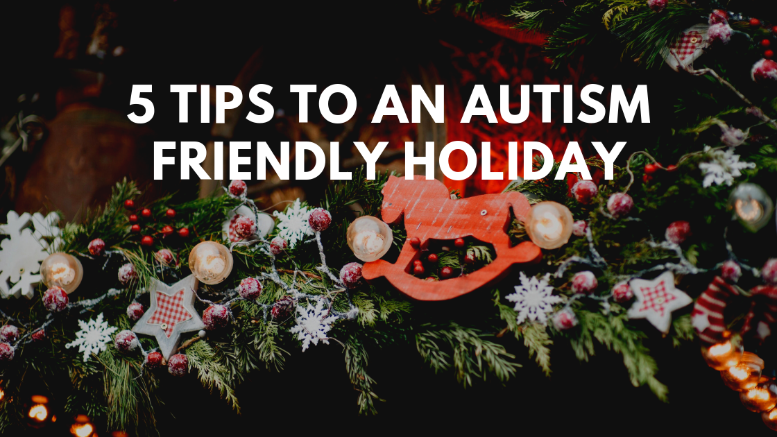 5 Tips to an Autism Friendly Holiday (1)