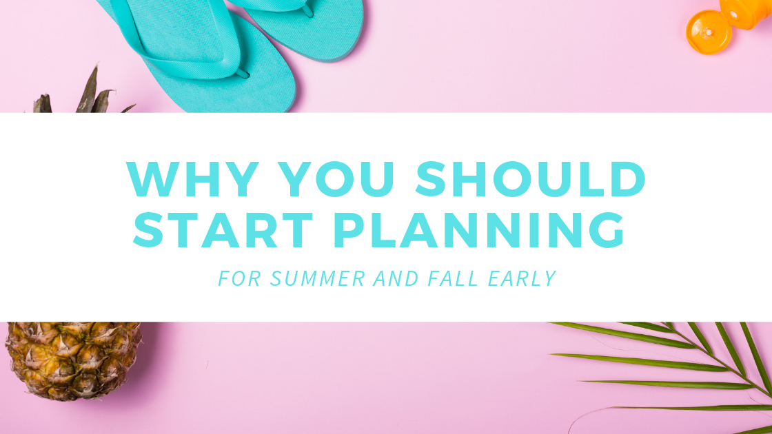 WHY YOU SHOULD START PLANNING
