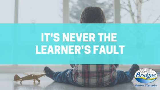 its never the learners fault